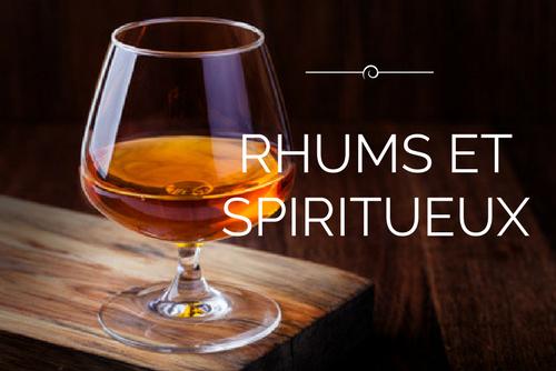 Rhums, Rhums arrangés, Vodka, Gin, Cognac, Armagnac, liqueurs, Portos, Griottines, anisés